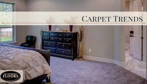 carpet trends 2017 carpet trends my affordable floors