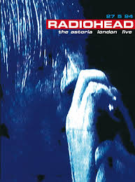 Radiohead King Of Limbs From The Basement Amazon Com Radiohead The Astoria London Live Radiohead Movies U0026 Tv