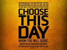 choose you this day whom ye will serve 9 17 2017 keith daniel