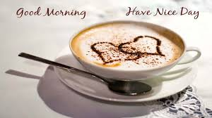 attractive coffee cup good morning have a nice day wishes for