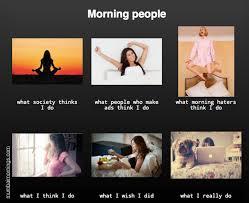 Morning People Meme - demythifying morning people mumbai mornings