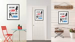 Wall Art Home Decor Act Like A Lady Play Like A Man Funny Sign Quote Saying Typography