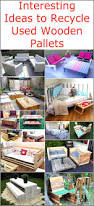 interesting ideas to recycle used wooden pallets diy motive