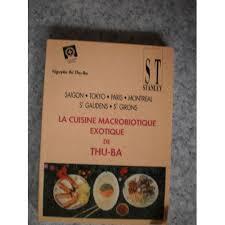 cuisine macrobiotique cuisine macrobiotique exotique de thu ba de nguyen thi thu ba