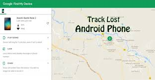 track android how to track lost android phone without any tracking app trick xpert