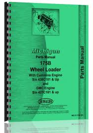 michigan 175b wheel loader parts manual sn 427c101 u0026 up 438c101