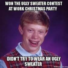 Ugly Smile Meme - won the ugly sweater contest at work christmas party didn t try to