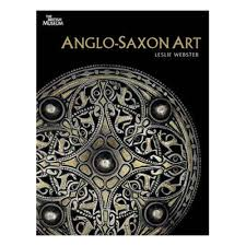 anglo saxon art a new history leslie webster 9780714128092