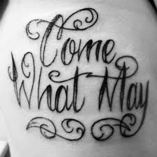 come what may tattoo meaning