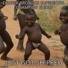 Broncos Losing Meme - at least someone s excited about the broncos loss imgflip
