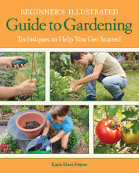 beginner u0027s illustrated guide to gardening techniques to help you