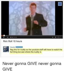 Rick Roll Memes - 2113 rick roll 10 hours dimitri flag this for nudity so the youtube