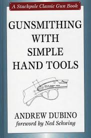 amazon com gunsmithing with simple hand tools stackpole classic
