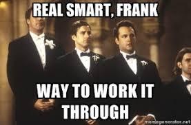 Old School Meme - old school frank the tank wedding funny