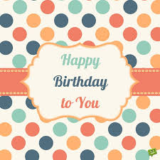 Happy Birthday Wishes 67 Cute Birthday Messages For A Very Special Birthday