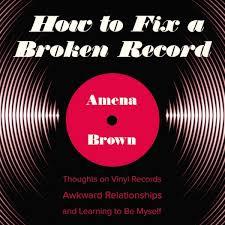 how to fix a broken record amena brown audiobook