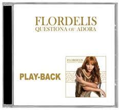 Download - CD - Flordelis - Questiona ou Adora - (Playback) - 2012