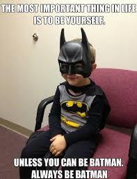 Funny Batman Meme - funny memes always be batman funny memes