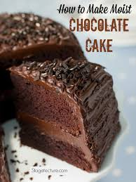 how to make cakes how to make moist chocolate cake from scratch