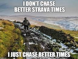Mtb Memes - chase better times imgflip