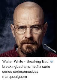 seriesemu emusicas walter white breaking bad breakingbad amc