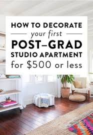 decorate apartment how to decorate your first post grad studio apartment for 500 or