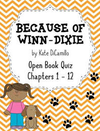 because of winn dixie open book quiz chapters 1 12 by deanne may