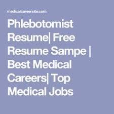 Sample Resume For Phlebotomist by Phlebotomy Resume Objective Resume Cover Letter Samples For