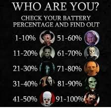 Battery Meme - who are you check your battery percentage and find out 51 60 1 10