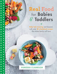 real food for babies and toddlers clarkson