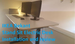 Sit Stand Desk Ikea by Ikea Bekant Stand Sit Electric Desk Installation And Review