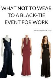 black tie attire what not to wear to a black tie event