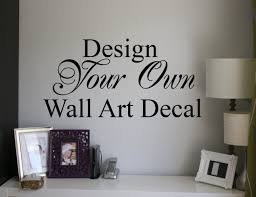 design your own wall quotes simple design your own wall art