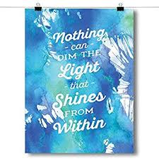 nothing can dim the light that shines from within amazon com inspired posters nothing can dim the light that shines