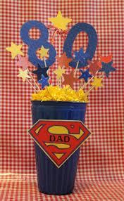 Superman Birthday Party Decoration Ideas 80th Birthday Decorations