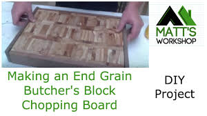 making an end grain butcher s block youtube making an end grain butcher s block