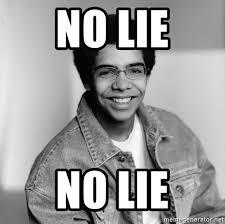 No Lie Meme - no lie no lie old school drake meme generator