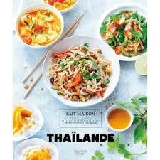 cuisine thailandaise recette cuisine thaïlandaise toute la cuisine du monde livre bd fnac
