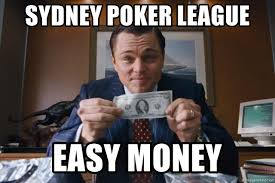 Sydney Meme - sydney poker league easy money wolf of wall street money meme