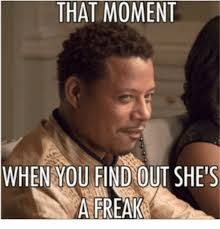 That Moment Meme - that moment when you find out she s a freak meme on esmemes com
