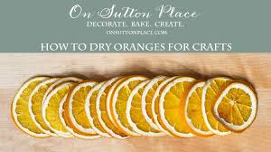 how to dry oranges for crafting 1080p youtube
