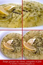 cuisine grecque recette 1 recette de soupe soupe grecque au citron courgettes et fromage feta