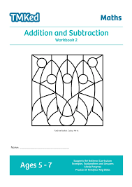 addition and subtraction workbook 2 5 7 years tmk education