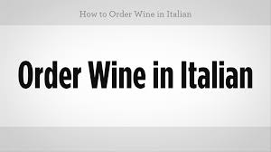 how to order wine in italian italian lessons