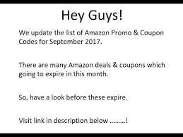 amazon black friday discount code amazon promo code september 2017 u0026 amazon coupon code youtube