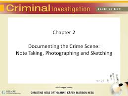chapter 2 documenting the crime scene