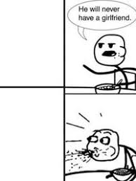 Cereal Guy Meme Generator - he will never have a girlfriend know your meme