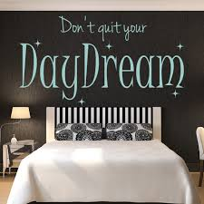 Inspirational Quotes For Home Decor by Don U0027t Quit Your Daydream Quote Inspirational Wall Sticker Home