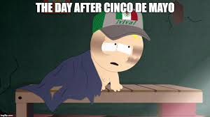 South Park Funny Memes - image tagged in funny memes tag south park meme cinco de mayo imgflip