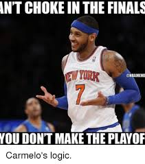 Choke Meme - n t choke in the finals ew yurk you don t make the playor carmelo s